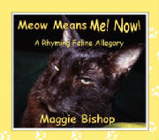 Meow Means Me! Now! by Maggie Bishop